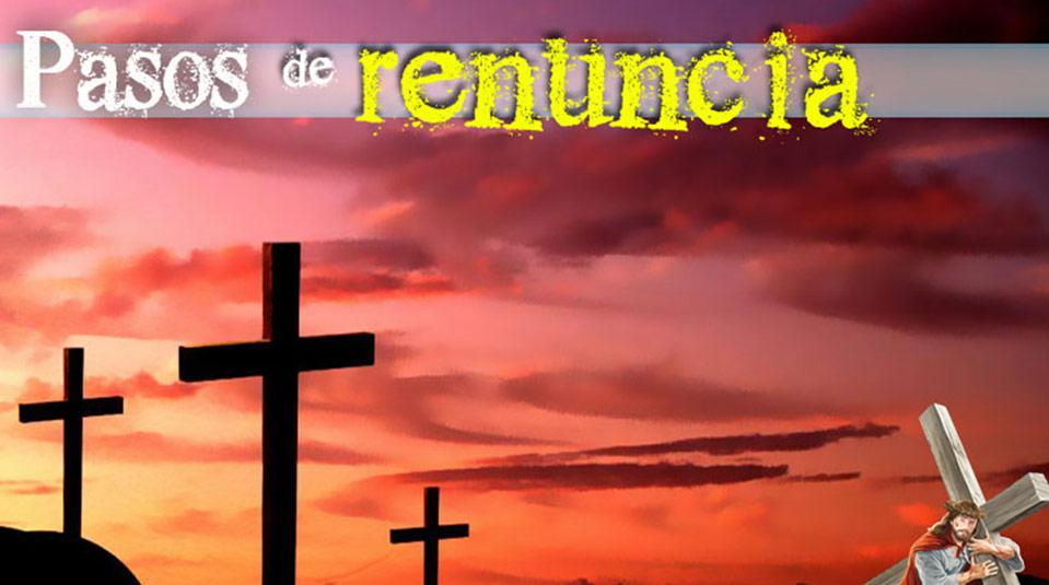 PPT 6: Pasos de renuncia – Semana Santa 2014