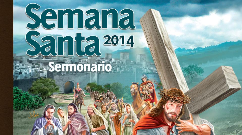 Sermonario: En los pasos de Jesús – Semana Santa 2014
