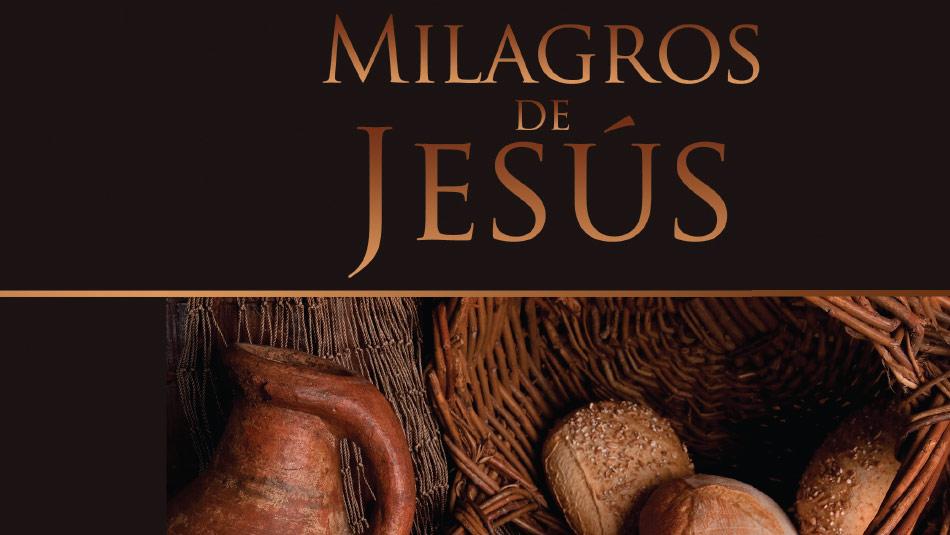 Libreto: Miércoles del poder – Milagros de Jesús 2014
