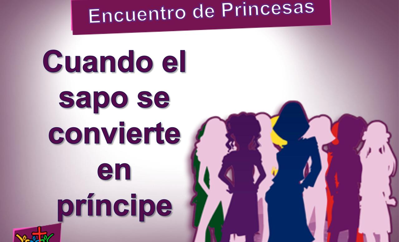 Encuentro de Princesas – Tema 04
