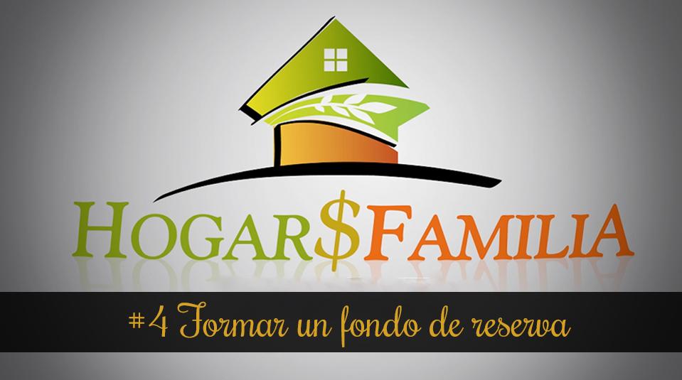 #4 Formar un fondo de reserva – Hogar y Familia – Finanzas