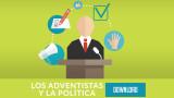 Documento Oficial: Los Adventistas y la Política