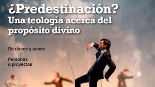 Revista Ministerio – Predestinación, una teología acerca del propósito divino