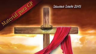 Guía de grupos Pequeños: ¡La pasión de Cristo eres tú! – Semana Santa 2015
