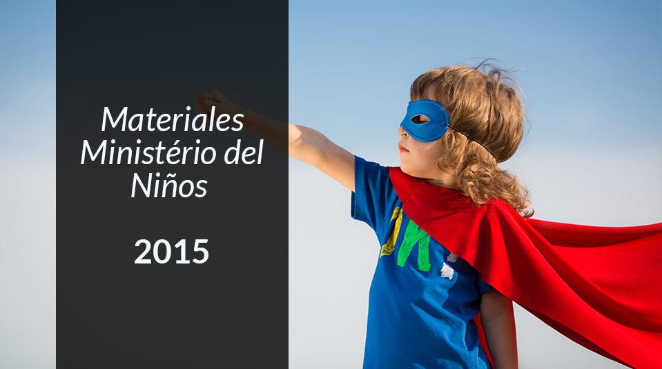 Materiales Ministerio del Niño 2015