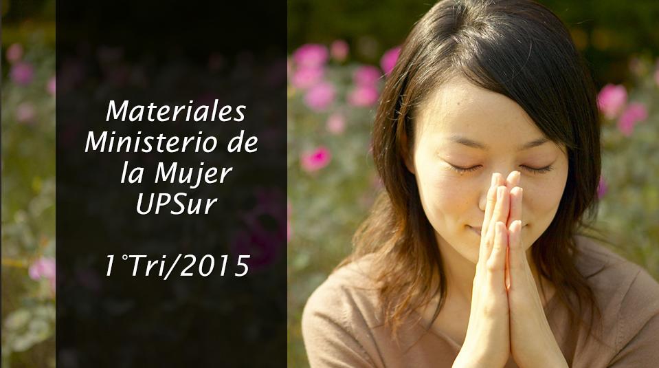 Materiales del Ministerio de la Mujer UPSur 1º Trimestre 2015