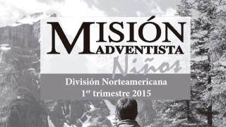 Informativo Misión – Niños División Norteamericana 1º Trimestre 2015