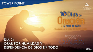 Power Point – Día 2 | 10 días de oración y 10 horas de ayuno