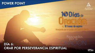 Power Point  – Día 6 | 10 días de oración y 10 horas de ayuno