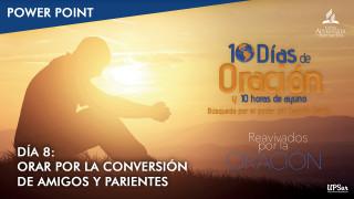 Power Point – Día 8 | 10 días de oración y 10 horas de ayuno