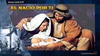 PPT Tema 1: Él nasció por ti – Semana Santa 2015
