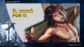 PPT Tema 6: Él murió por ti – Semana Santa 2015