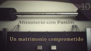 Un matrimonio comprometido – Ministerio con Pasión