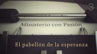 El pabellón de la esperanza – Ministerio con Pasión