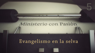 Evangelismo em la selva – Ministerio con Pasión