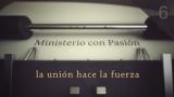 La union hace la fuerza – Ministerio con Pasión