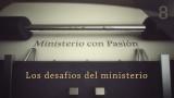 Los desafios del ministerio – Ministerio con Pasión