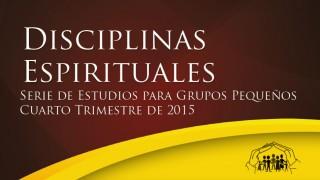 Disciplinas Espirituales – Grupos Pequeños – UA