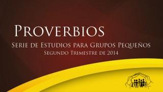 Proverbios – Grupos Pequeños – UA