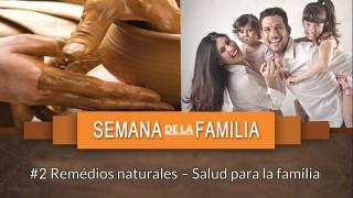 #2 Remédios naturales – Salud para la familia / Semana de la Familia 2015