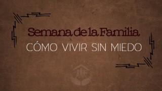 Video 3 Cómo vivir sin miedo – Familias Restauradas | Semana de la Familia 2015 Pr. Bullón