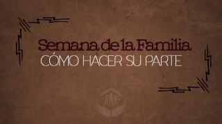 Videos 6 Cómo hacer su parte – Familias Restauradas |Semana de la Familia 2015 Pr. Bullón
