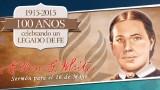 """Sermón para el 16 de mayo:  """"Elena de White – 100 Años de un legado de fe"""""""
