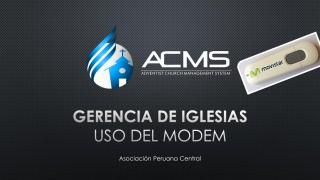 Uso del Modem – ACMS #APC