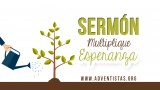 Sermón – Multiplique Esperanza 2015