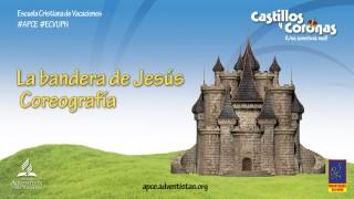 [VIDEO] La bandera de Jesús – Castillos y Coronas