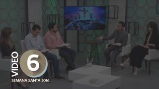 Video Día 6 – Compasión por los maltratados – Semana Santa 2016