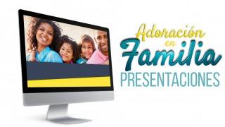 Presentaciones: Adoración en familia 2016