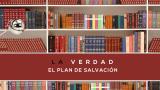 03 – La Verdad sobre el Plan de Salvación | Seria Bíblica – La Verdad