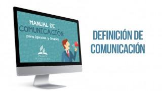 Tema 1 – Definición de comunicación – Manual de comunicación para iglesias y grupos