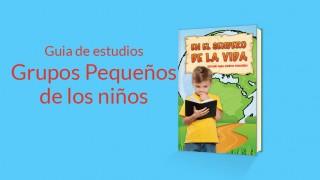 Guia de estudios: Grupos Pequeños de los niños – En el sendero de la vida