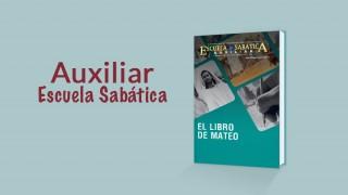 Auxiliar Escuela Sabática 2º Trim/2016 – El libro de Mateo