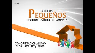 Cap.09 – Congregacionalismo y GP: Profundizando la caminata