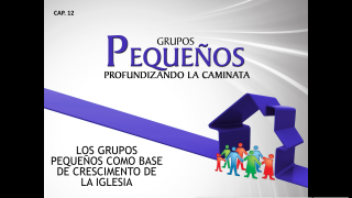 Cap.12 – GP como base de crescimento de la iglesia: Profundizando la caminata