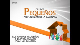 Cap.14 – GP y el programa de plantar iglesias: Profundizando la caminata