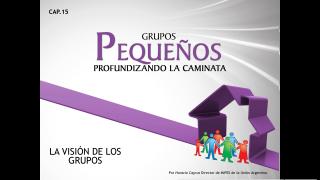 Cap.15 – La visión de los grupos: Profundizando la caminata