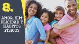 Tema #8 Amor, simplicidad y hábitos físicos – Adoración en familia 2016