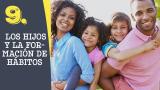 Tema #9 Los hijos y la formación de hábitos – Adoración en familia 2016