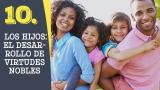 Tema #10 Los hijos: el desarrollo de virtudes nobles – Adoración en familia 2016
