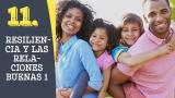 Tema #11 Resiliencia y las relaciones buenas 1 – Adoración en familia 2016