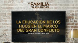 Tema 1 – La educación de los hijos en el marco del gran conflicto