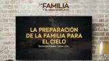 Tema 8 – La preparación de la familia para el cielo