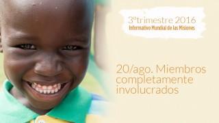 20/ago. Miembros completamente involucrados – Informativo Mundial de las Misiones 3ºTrim/2016