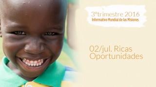 02/jul. Ricas Oportunidades – Informativo Mundial de las Misiones 3ºTrim/2016