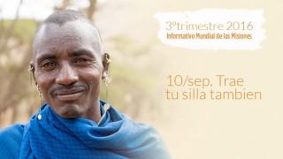 10/sep. Trae tu silla tambien – Informativo Mundial de las Misiones 3ºTrim/2016