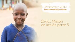 16/jul. Misión en acción parte 5 – Informativo Mundial de las Misiones 3ºTrim/2016
